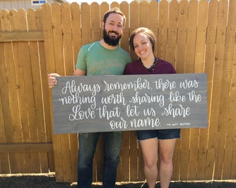 17 x 48 |   Always remember there was nothing worth sharing like the love that  let us share our name | the Avett Brothers  Wood Sign