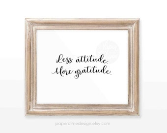 INSTANT DOWNLOAD Less Attitude More Gratitude printable wall art decor watercolor 8x10 inspirational quote goal typography decoration