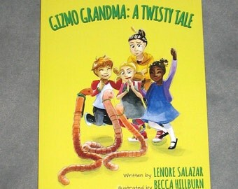 Lenore Salazar 2016 Book for Kids, Gizmo Grandma: A Twisty Tale, Teaching Empathy Book for Children, Adventure Story, 108 Page Chapter Book