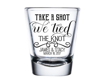 Wedding Shot Glass, Custom Shot Glass, Take A Shot We Tied the Knot, Personalized Shot Glass, Wedding Favor Shot, Party Shot Glasses