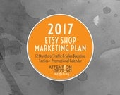 2017 Planner – Etsy Shop Marketing Plan – A Step by Step 12-Month Marketing Planner to Drive Traffic – Best Selling Items