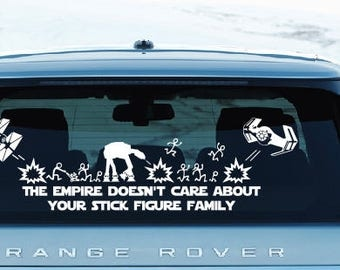 Star Wars Car Decal, The Empire Doesn't Care About Your Stick Figure Family, Star Wars, - Car Decal, Star Wars Decal