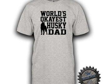 Husky Shirt,Husky Dad,Funny t shirts,Worlds Okayest Husky Dad,Husky Gift,gift for husky owner,Pet Shirt,Funny shirt for him,Dog Shirt,BFC702