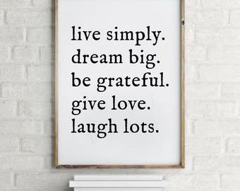 Live simply dream big be grateful give love laugh lots - Motivational Quote - Inspiration Print - Scandinavian Style - Daily Quote
