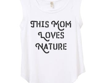 Womens cap sleeve outdoors shirt - this mom loves nature - Womens top  - hippie chic - outdoors -fashion - small, medium, large, xl