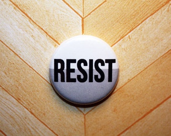 RESIST protest poltical white and gray- one inch pinback button magnet