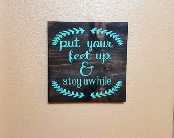 Put Your Feet Up And Stay Awhile - Wood Sign - Guest Room Decor - Guest Room Sign - Living Room Decor - Living Room Sign