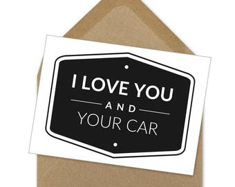 I Love You and Your Car, funny love card, funny husband card, card for him, car card, printable card, instant download | A6