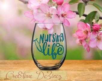 Nursing Life, #Nursinglife Glass, Nurse Life Gift, Student Nurse Wine,, Stemless Wine Glass, Caretaker Cardiology ICU Med Surg