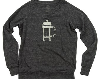 French Press Coffee Slouchy Pullover,Eco Friendly Screen Print,Women's Organic Clothing