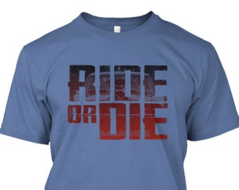 Ride or Die Shirt