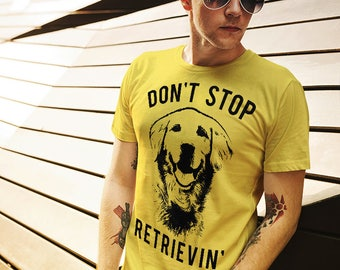 Don't Stop Retrievin, Unisex Hipster T-Shirt, Golden Retriever Graphic Tee, Funny Dog Tee, Shirts With Sayings, Retriever Tee, Gifts For Him