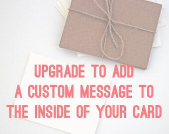 Upgrade to add custom message on the inside of your card