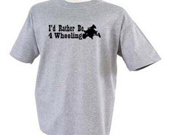 I'd Rather Be 4 Wheeling Outdoor Sport T-Shirt
