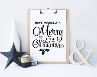 Christmas printable decor, Have Yourself a Merry Little Christmas, Christmas Sign, Holiday typography decor, black or gold decor