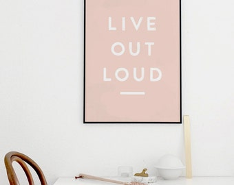Live Out Loud - Art Print