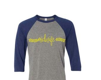 Midwife Shirt - Midwife Raglan - Midwifery Gift - Doula Shirt