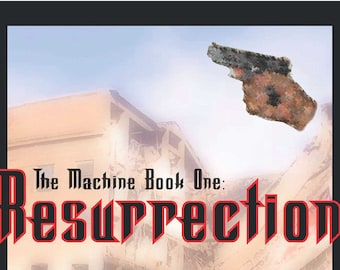 The Machine Book One: Resurrection