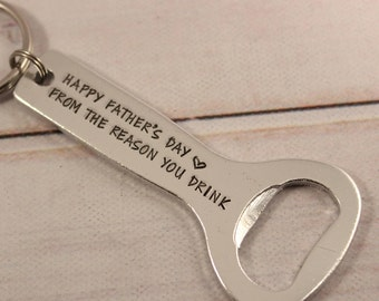 Happy Father's Day From the Reason You Drink bottle opener - father's day - father's day bottle opener - father's day gift