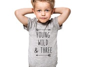 Young Wild & Three - cool boho birthday shirt for toddler - boy or girl tee shirt