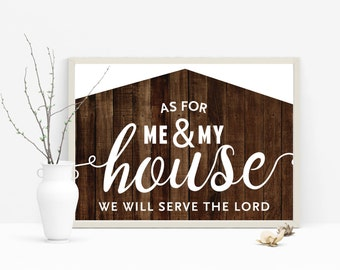 INSTANT download! As For Me and My House We Will Serve the Lord - Digital File