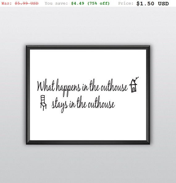 75% off What Happens in the Outhouse Printable Stays in the Outhouse Wall Art (T229)