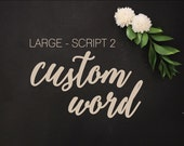 Large Script 2 | Custom Word | One Little Word | Word Kits | Please Read Item Details PRIOR TO PURCHASE