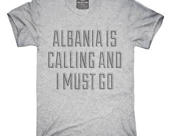 Funny Albania Is Calling and I Must Go T-Shirt, Hoodie, Tank Top, Gifts
