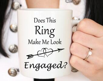 Does this ring make me look engaged mug - Engagement Gift - Engaged Mug - Engagement Mug - Engagement Present