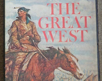 The American Heritage History of The Great West, 1965