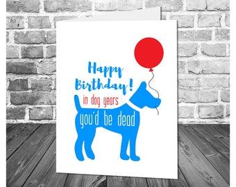 Funny Birthday Card / Dog Birthday Card / Birthday Humor / Happy Birthday Card / Funny Card / Printable Birthday Card