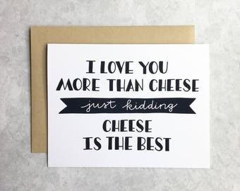 Love Card - I Love You More Than Cheese