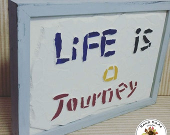 Life is a journey - Mosaic quote - Mosaic board