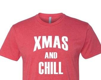 XMAS AND CHILL Mens Shirt, Christmas Shirt for Men, Funny Christmas Shirts, Christmas Gifts for Men, Mens Funny TShirt, Funny T-shirts, Xmas