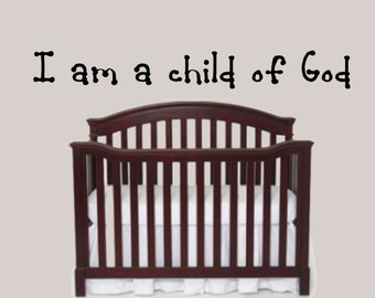 I am a Child of God Vinyl Wall Decal - Wall Decor- Inspirational Wall Decal
