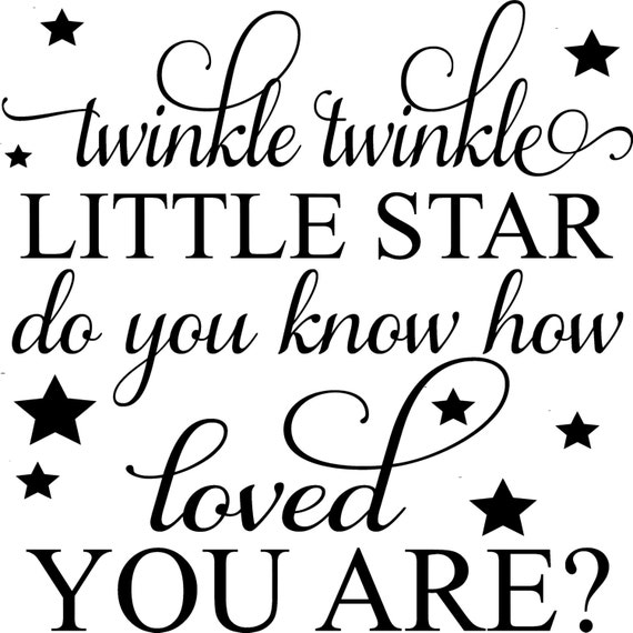 Twinkle Twinkle Little Star Do You Know How Love You Are Decal