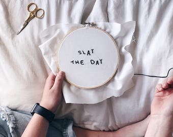 "Small ebroidery hoop // ""Slay the day"""