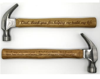 Personalized Hammer ~ Up to 50 word personal message on back available ~ Dad, thank you for helping me build my life ~ Laser Engraved Hammer