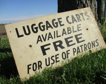 24 x 13 Luggage Carts  Available Free Vintage Fiber Advertising Sign Mancave
