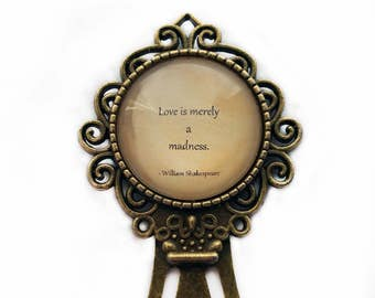 "William Shakespeare ""Love is merely a madness."" Bookmark"