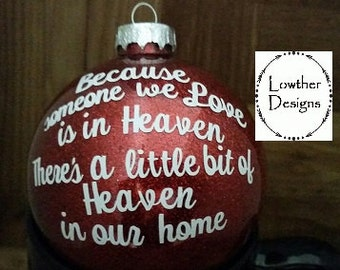 Because someone we love is in Heaven Christmas Ornament, Memorial Ornament, Christmas gift for loved one