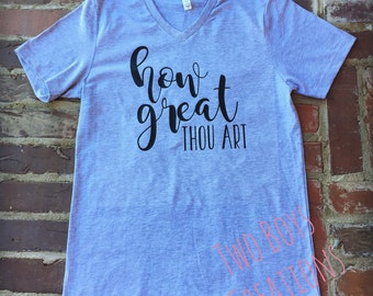 How Great Thou Art Tshirt