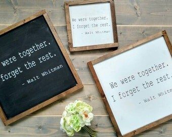 Walt Whitman rustic wood sign - We were together I forget the rest quote - Black or white design - Comes ready to hang - Other sizes avail