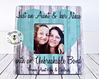 ON SALE Custom Picture Frame Gift, Aunt & Niece Picture Frame, Just an Aunt and Her Niece, Gift for Niece, Favorite Aunt, Favorite Niece Gif