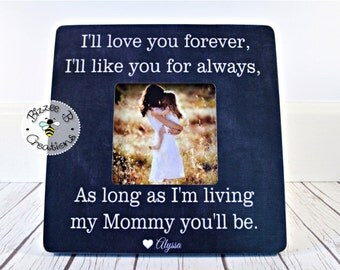 ON SALE I'll Love You Forever I'll Like You For Always, Picture Frame Gift for Mom, Mother's Day Gift, Personalized Picture Frame, Christmas