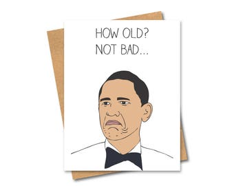 Barack Obama Card - President - Meme - Birthday