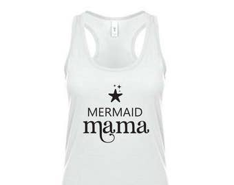 Mermaid Mama Unisex T-shirt and Women Racerback Tank Top