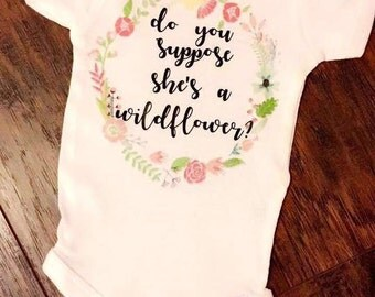 Do you suppose she's a wildflower? Onesie