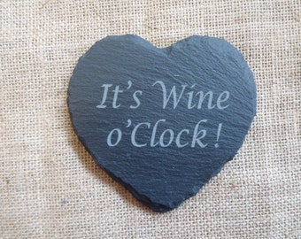Heart Slate Coaster with 'It's Wine o'Clock'' laser Engraved.