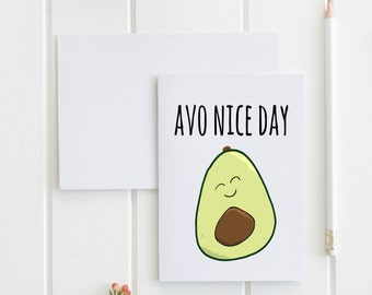 Avo Nice Day Greeting Card, Funny, Food Pun. Buy 1 or a discounted set of 3/ set of 10.